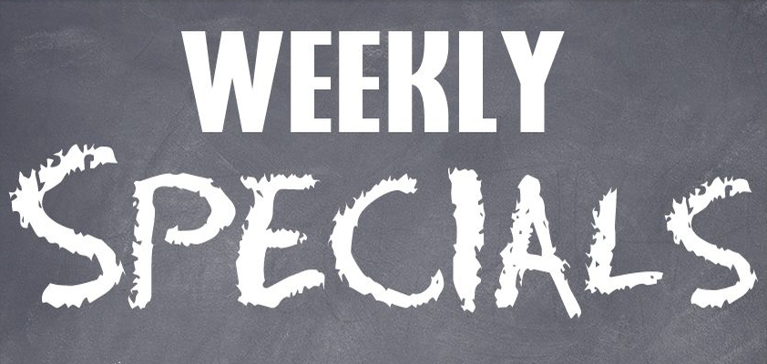 weekly specials from Monday to Sunday!